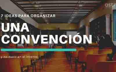 7 ideas para organizar una convención