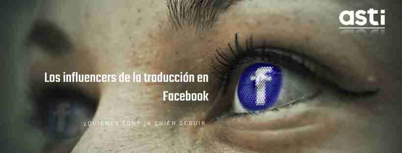 ¿Quiénes son los «influencers» de la traducción en Facebook?