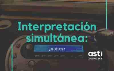 ¿Qué es la interpretación simultánea?
