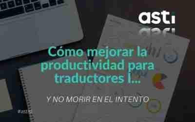 Cómo mejorar la productividad para traductores I: los hábitos